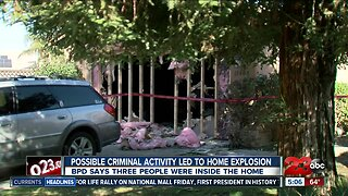 Possible criminal activity led to home explosion