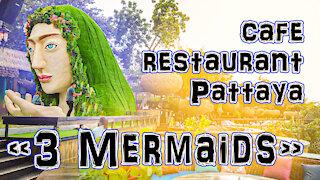 cafe restaurant in Pattaya 3 Mermaids Thailand 2020 2021 covid