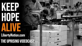 Keep Hope Alive - The Uprising Videocast