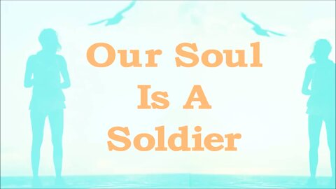 Your Soul Is A Soldier