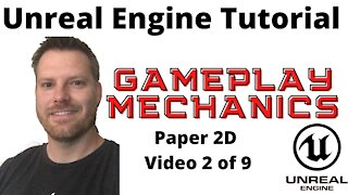 Gameplay Mechanics with Unreal Engine 4 - Make a 2D Game Series 2 of 9