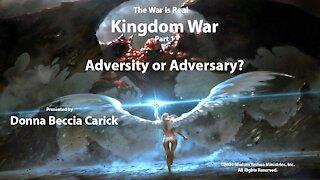 Kingdom War Part 1 - Adversity or Adversary?