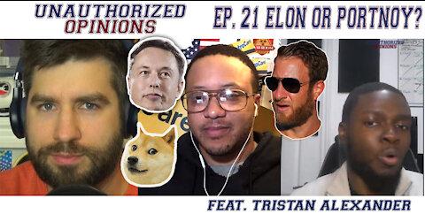 Portnoy or Elon? The Crypto Episode w/Tristan Alexander | Unauthorized Opinions e21