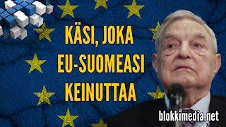 Käsi, joka EU-Suomeasi keinuttaa | BlokkiMedia 22.11.2020