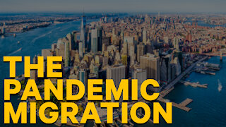 The Pandemic Migration