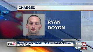 Murder suspect accused of stalking a Cape Coral Police employee