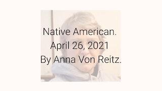 Native American April 26, 2021 By Anna Von Reitz