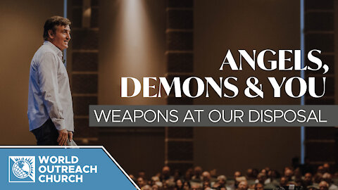 Angels, Demons & You — Weapons At Our Disposal