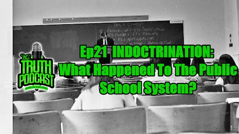 INDOCTRINATION: What Happened to the Public School System?