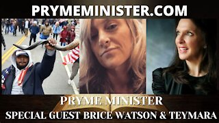 PRYMEMINISTER.COM _ SPECIAL GUEST BRICE WATSON & TEYMARA
