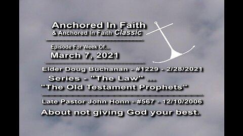 "3/7/2021 - AIFGC #1229 – Doug – ""Old Testament Prophets"" – #567 - John - Not Giving God Best"