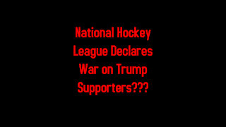 National Hockey League Declares War on Trump Supporters??? 1-13-2021
