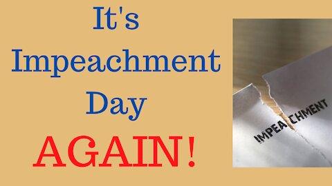 It's Impeachment Day Again