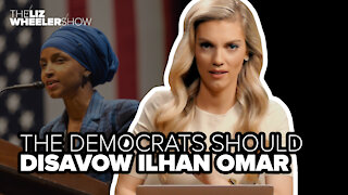 The Democrats should disavow Ilhan Omar