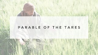 9.16.20 Wednesday Lesson - PARABLE OF THE TARES