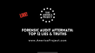 Forensic Audit Aftermath: Top 12 LIES and TRUTHS