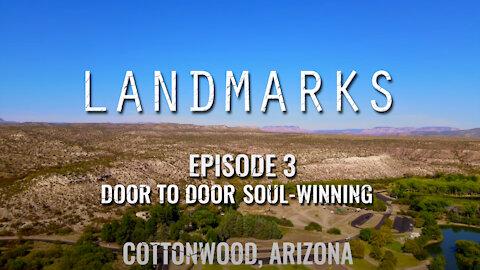 Landmarks Episode 3 | Door to Door Soul Winning | Cottonwood Arizona | Deacon Corbin Ressl