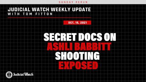 "SUNDAY RERUN--Fitton: Docs Show ""No Good Reason"" to Shoot Ashli Babbitt!"