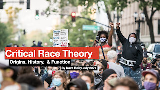 Critical Race Theory: Origins, History & Function with Dave Reilly