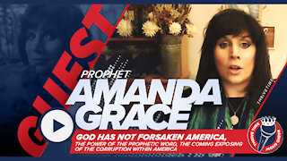 Christian Prophet Amanda Grace | The Coming Exposing of the Corruption Within America