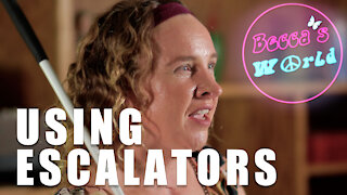 Using Escalators When You're Blind