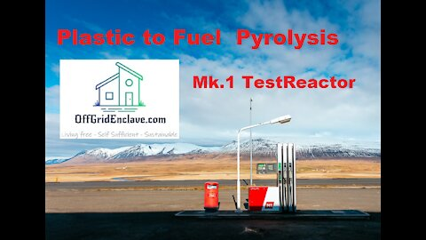 Plastic to Fuel – Pyrolysis Reactor – Produce your own diesel and gasoline for OffGrid living.Part 2