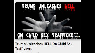 Trump Unleashes HELL On Child Sex Traffickers--Is that such a bad thing?