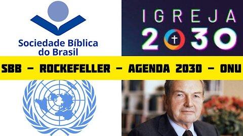 104 - Igreja 2030 Família Rockfeller; Sociedade Bíblica SBB; UBS; ONU; Novas versões; NAE; WEA