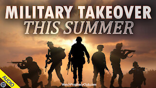 Military Takeover this Summer 06/02/2021