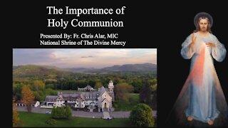 Explaining the Faith - The Importance of Holy Communion