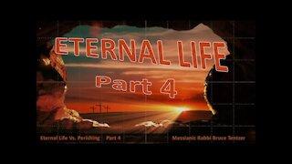 Eternal Life Part 4