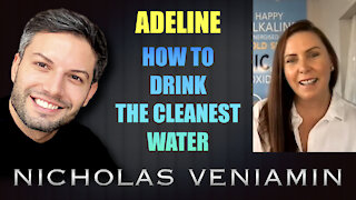 Adeline Discusses How To Drink The Cleanest Water with Nicholas Veniamin