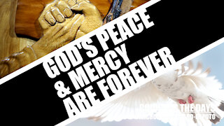 GOD's Peace & Mercy Are Forever