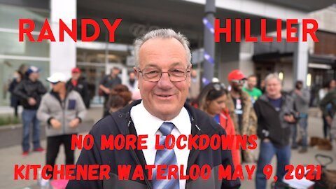 Randy Hillier speaks at the No More Lockdowns Kitchener Waterloo assembly May 9, 2021
