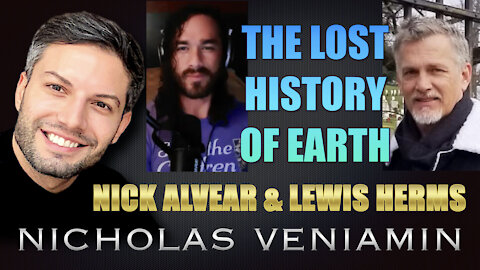 Nick Alvear & Lewis Herms Discusses The Lost History Of Earth with Nicholas Veniamin