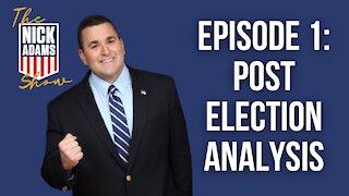 EP1 The Nick Adams Show: Election Analysis