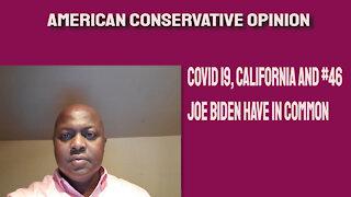Covid 19, California and #46 Biden have in common