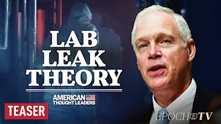 Sen. Ron Johnson: The 180-Degree Turn on Wuhan Lab Leak Theory [TEASER]   American Thought Leaders