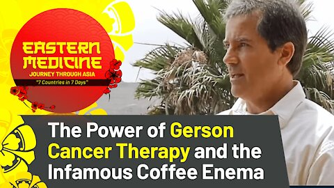 The Power of Gerson Cancer Therapy   Clip from Ep. #1   Eastern Medicine: Journey Through ASIA