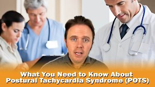 What You Need to Know About Postural Tachycardia Syndrome (POTS)