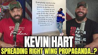 Kevin Hart Spreading Right Wing Propaganda.?