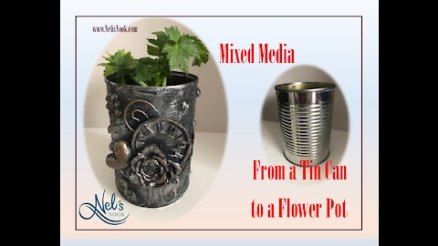 Mixed Media - From a Tin Can to a Flower Pot