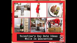 Valentine's Day Date Ideas While In Quarantine
