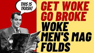 GET WOKE GO BROKE - Woke Men's Mag Goes Broke