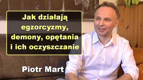 Jak działają egzorcyzmy, demony, opętania i ich oczyszczanie - Piotr Mart