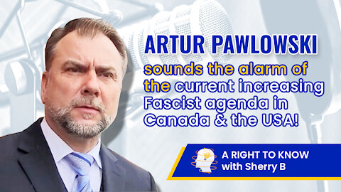 Pastor Artur Pawlowski sounds the alarm of the current Fascist agenda in Canada & the USA!