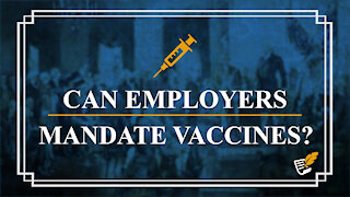 Employers Plan to Mandate Vaccines | Constitution Corner