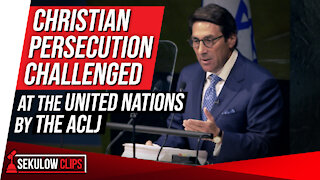Christian Persecution Challenged at the United Nations by the ACLJ