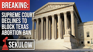 BREAKING: Supreme Court Declines to Block Texas Abortion Ban