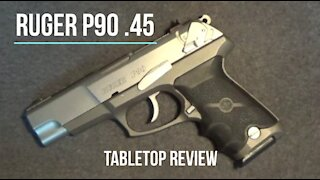 Ruger P90 .45 ACP Tabletop Review - Episode #202102